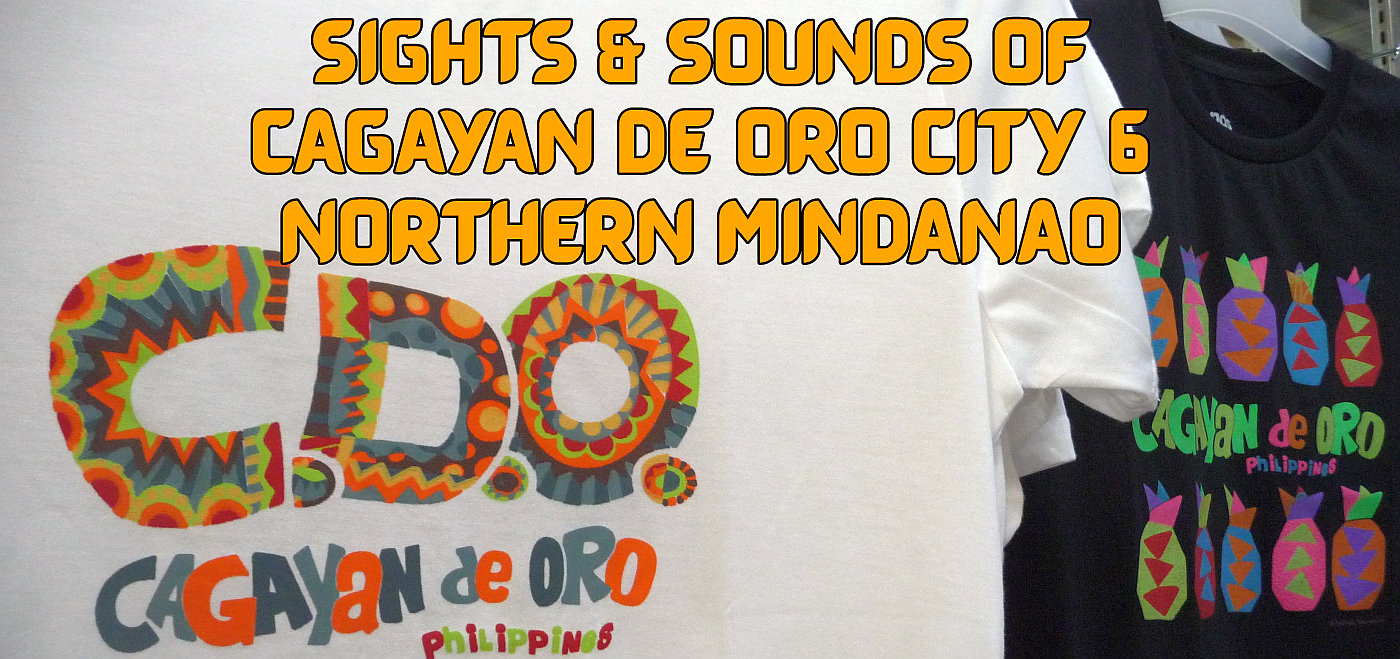 Sights & Sounds of Cagayan de Oro City