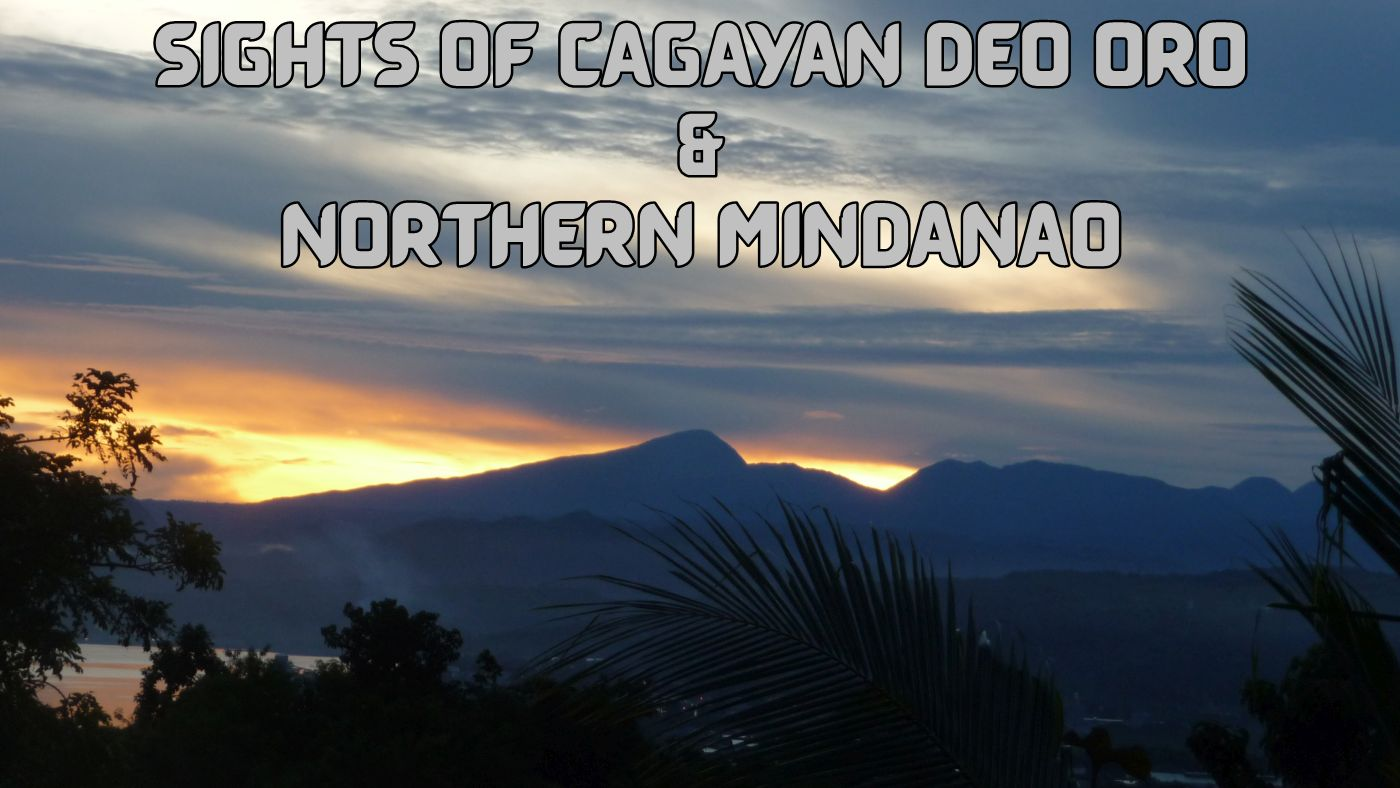 Sights of Cagayan de Oro City & Northern Mindanao
